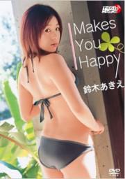 Makes You Happy 鈴木あきえ